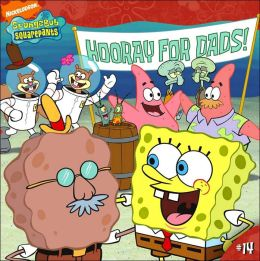 Hooray for Dads! (SpongeBob SquarePants Series #14)
