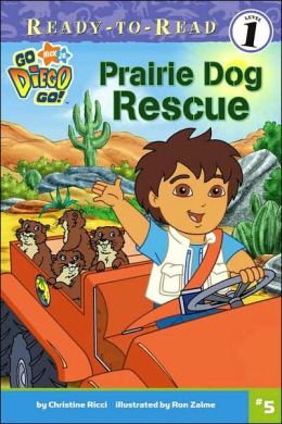 Prairie Dog Rescue (Go, Diego, Go! Ready-to-Read Series)