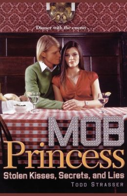 Stolen Kisses, Secrets, and Lies (Mob Princess Series #2)