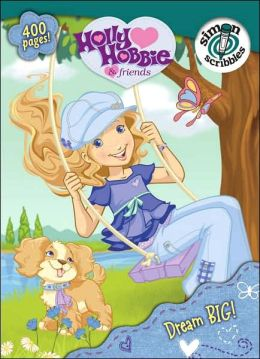 Dream Big! (Holly Hobbie and Friends Series)