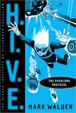 The Overlord Protocol (H.I.V.E. Series #2)