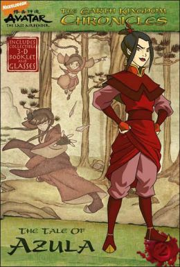 The Tale of Azula (Avatar: The Earth Kingdom Chronicles Series #2)