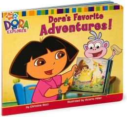 Dora's Favorite Adventures!