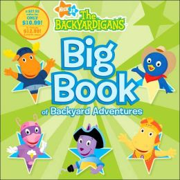 Big Book of Backyard Adventures (Backyardigans Series)