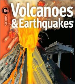 Volcanoes and Earthquakes (Insiders Series)