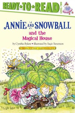 Annie and Snowball and the Magical House (Annie and Snowball Series #7)