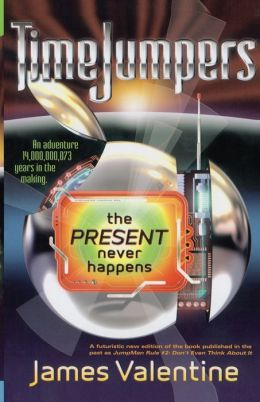 Present Never Happens (Timejumpers Series #2)