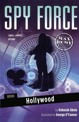 Mission: Hollywood (Spy Force Series #4)