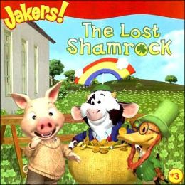 The Lost Shamrock (Jakers! Series #3)