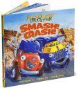 Book Cover Image. Title: Smash! Crash! (Jon Scieszka's Trucktown Series), Author: Jon Scieszka