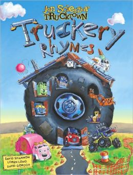 Truckery Rhymes (Jon Scieszka's Trucktown Series)