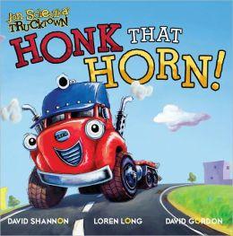 Honk That Horn! (Jon Scieszka's Trucktown Series)