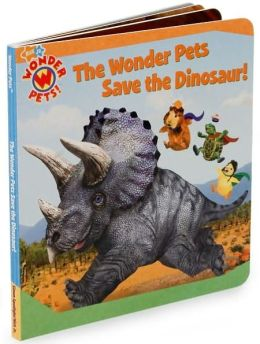 Wonder Pets Save the Dinosaur! (Wonder Pets! Series)