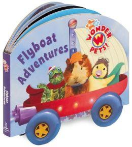 Flyboat Adventures (Wonder Pets! Series)
