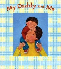 My Daddy and Me: A Picture Frame Storybook