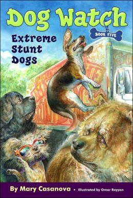 Extreme Stunt Dogs (Dog Watch Series #5)