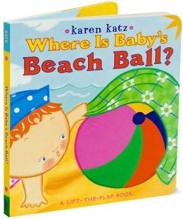 Where Is Baby's Beach Ball?: A Lift-the-Flap Book