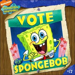 Vote for SpongeBob! (SpongeBob SquarePants Series)
