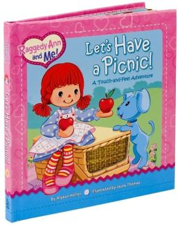 Let's Have a Picnic!: A Touch-and-Feel Adventure (Raggedy Ann and Me! Series)