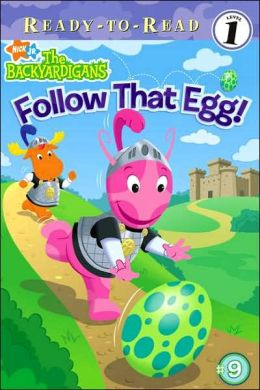 Follow That Egg! (Backyardigans Ready-to-Read Series #9)