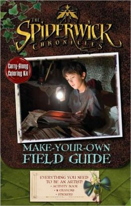 Make-Your-Own Field Guide (Spiderwick Chronicles Series)