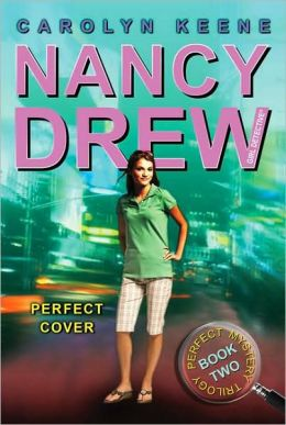 Perfect Cover (Nancy Drew Girl Detective Series: Perfect Mystery Series #2)
