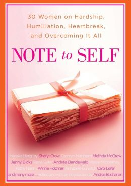 Note to Self: 30 Women on Hardship, Humiliation, Heartbreak, and Overcoming It All