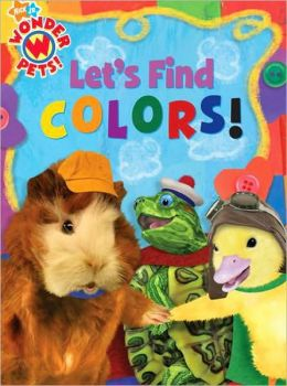 Let's Find Colors! (Wonder Pets! Series)