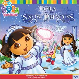 Dora Saves the Snow Princess (Dora the Explorer Series)