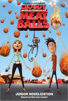 Cloudy with a Chance of Meatballs: Junior Novelization (Cloudy with a Chance of Meatballs Movie Series)