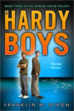 Murder House: Book Three in the Murder House Trilogy (Hardy Boys Undercover Brothers Series #24)