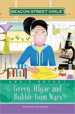 Green Algae and Bubble Gum Wars (Beacon Street Girls Series #13)