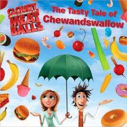 The Tasty Tale of Chewandswallow (Cloudy with a Chance of Meatballs Movie)
