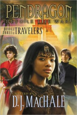 Book Three of the Travelers (Pendragon: Before the War Series #3)