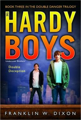 Double Deception: Book Three in the Double Danger Trilogy (Hardy Boys Undercover Brothers Series #27)