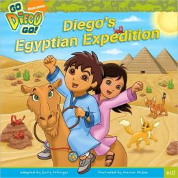 Diego's Egyptian Expedition (Go, Diego, Go! Series #10)