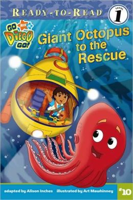 Giant Octopus to the Rescue (Go, Diego, Go! Ready-to-Read Series)