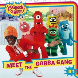Meet the Gabba Gang (Yo Gabba Gabba! Series)