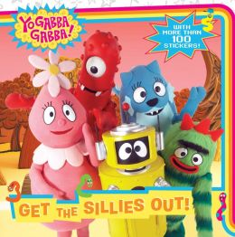 Get the Sillies Out! (Yo Gabba Gabba! Series)