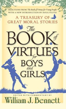 Book of Virtues for Boys and Girls: A Treasury of Great Moral Stories