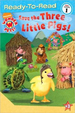 Save the Three Little Pigs! (Wonder Pets! Ready-to-Read Series)