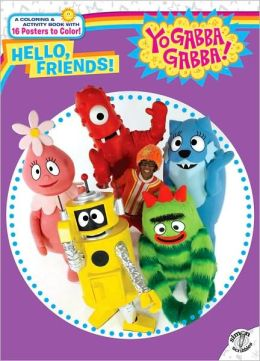 Hello, Friends! (Yo Gabba Gabba! Series)