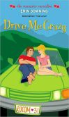 Drive Me Crazy (Romantic Comedies Series)
