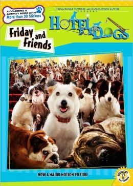 Friday and Friends (Hotel for Dogs Series)