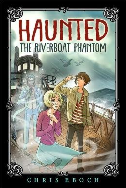 The Riverboat Phantom (Haunted Series #2)