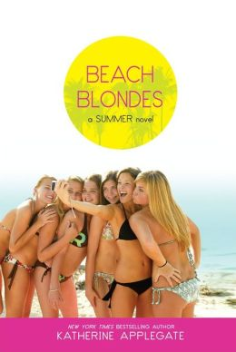 Beach Blondes: June Dreams, July's Promise, August Magic (Summer Series)
