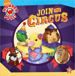 Join the Circus (Wonder Pets! Series)