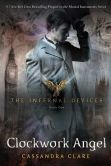 Book Cover Image. Title: Clockwork Angel (The Infernal Devices Series #1), Author: Cassandra Clare