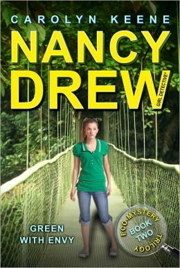 Green with Envy (Nancy Drew Girl Detective: Eco Mystery Series #2)