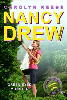 Green-Eyed Monster (Nancy Drew Girl Detective: Eco Mystery Series #1)